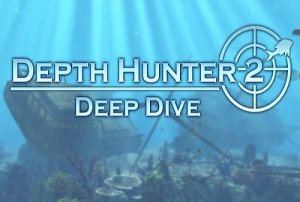 Depth Hunter 2: Deep Dive crack